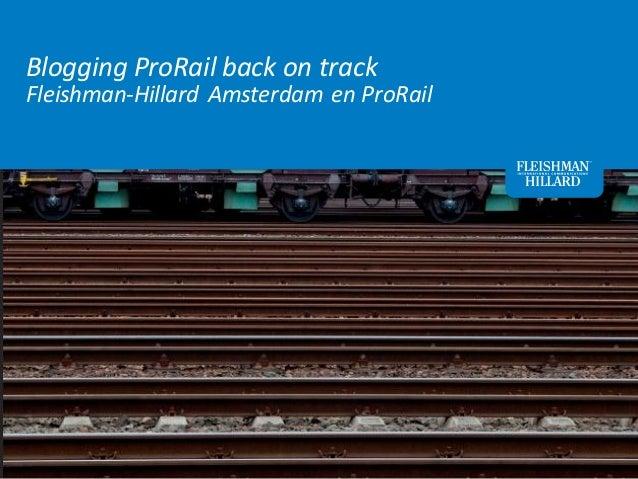 Blogging ProRail back on trackFleishman-Hillard Amsterdam en ProRail