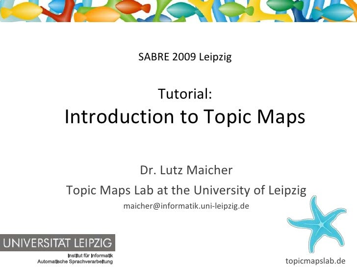 SABRE 2009 Leipzig                                                  Tutorial:             Introduction to Topic Maps      ...