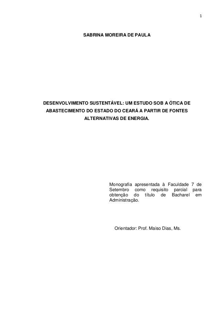 1              SABRINA MOREIRA DE PAULADESENVOLVIMENTO SUSTENTÁVEL: UM ESTUDO SOB A ÓTICA DEABASTECIMENTO DO ESTADO DO CEA...