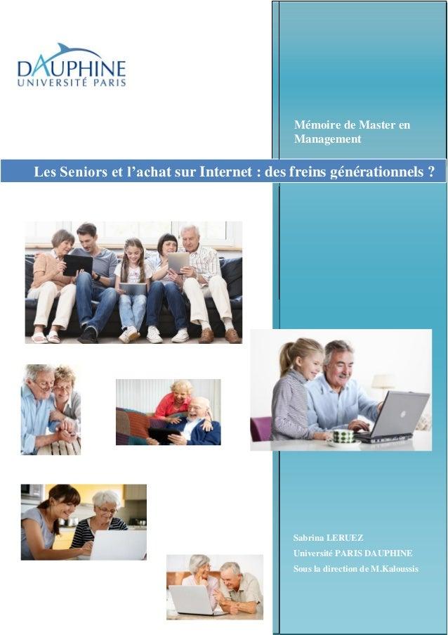 Mémoire de Master en Management  Les Seniors et l'achat sur Internet : des freins générationnels ?  Sabrina LERUEZ Univers...