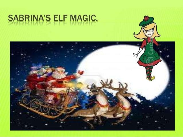 SABRINA'S ELF MAGIC.