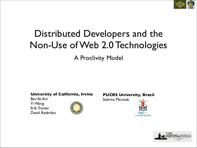 Distributed Developers and theNon-Use of Web 2.0 Technologies                      A Proclivity ModelUniversity of Califor...