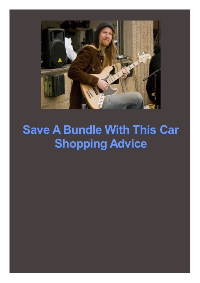 Save ABundle With This Car Shopping Advice