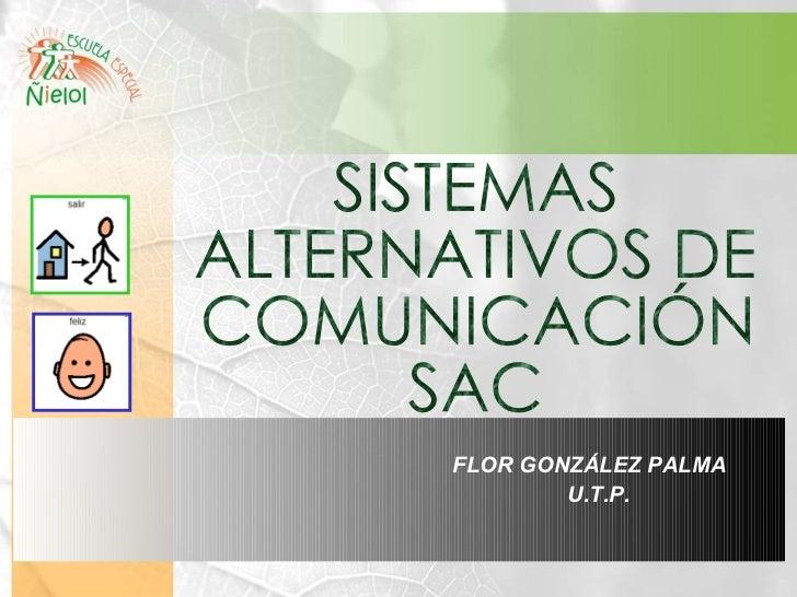 FLOR GONZÁLEZ PALMA  U.T.P. SISTEMAS  ALTERNATIVOS DE  COMUNICACIÓN SAC