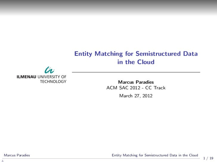 Entity Matching for Semistructured Data                                in the Cloud                               Marcus P...