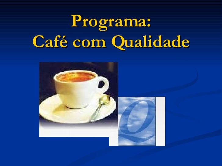Programa: Café com Qualidade