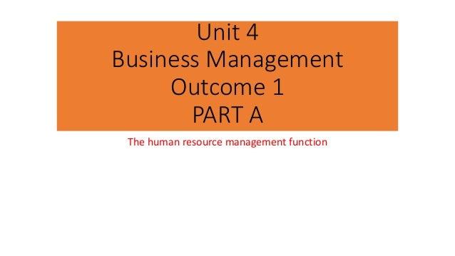 Unit 4 Business Management Outcome 1 PART A The human resource management function