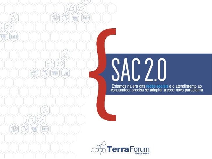 SAC 2.0 Estamos na era das redes sociais e o atendimento aoconsumidor precisa se adaptar a esse novo paradigma