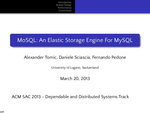Introduction System Design Performance Conclusions MoSQL: An Elastic Storage Engine For MySQL Alexander Tomic, Daniele Sci...