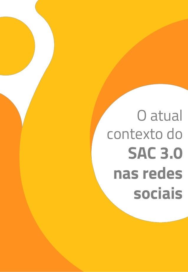 O atual contexto do SAC 3.0 nas redes sociais