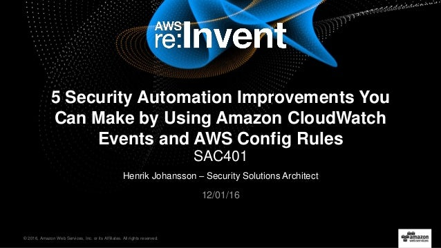 © 2016, Amazon Web Services, Inc. or its Affiliates. All rights reserved. Henrik Johansson – Security Solutions Architect ...