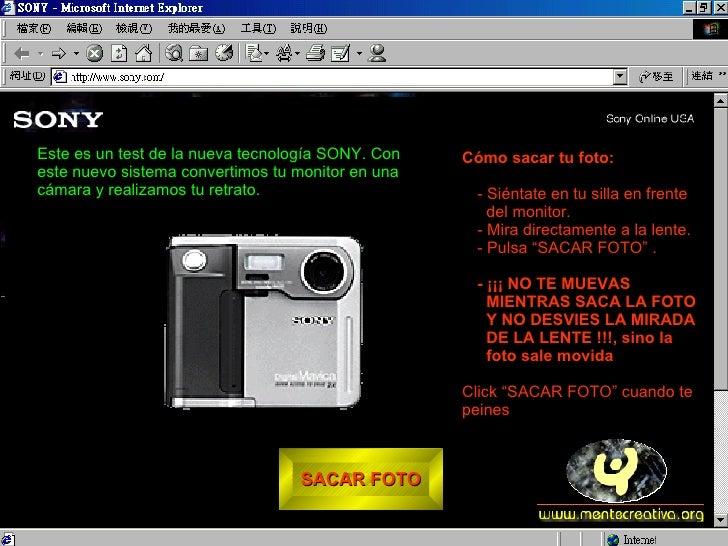 SACAR FOTO <ul><li>Cómo sacar tu foto: </li></ul><ul><ul><li>- Siéntate en tu silla en frente del monitor. </li></ul></ul>...