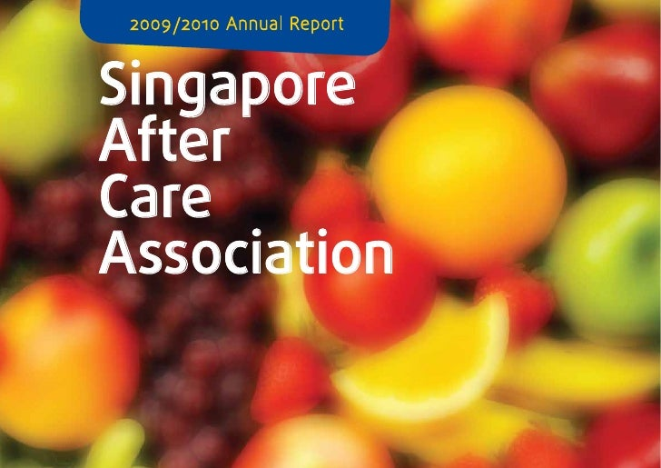 2009 / 2010 Annual Report    Singapore After Care Association
