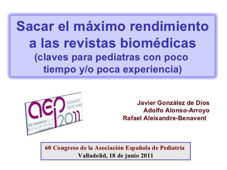 Javier González de Dios Adolfo Alonso-Arroyo Rafael Aleixandre-Benavent  60 Congreso de la Asociación Española de Pediatrí...