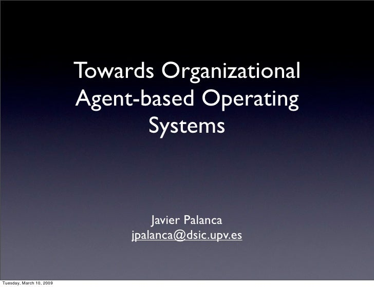 Towards Organizational                           Agent-based Operating                                  Systems           ...