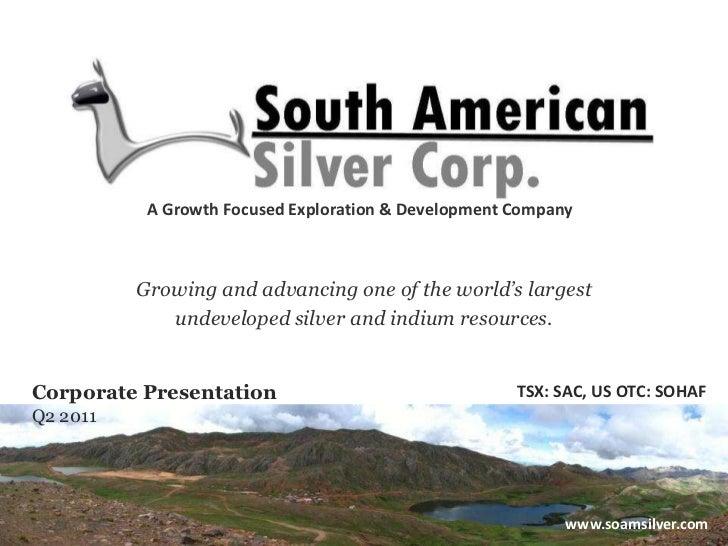 South American Silver Corporate Presentation, Q2, 2011