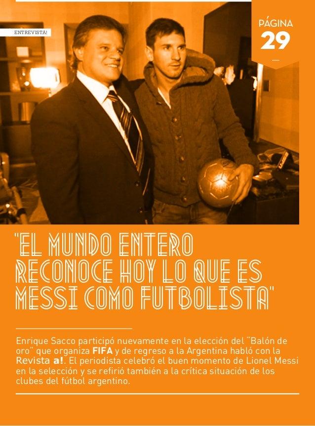 a! - 29El mundo enteroreconoce hoy lo que esMessi como futbolistaENTREVISTA!Enrique Sacco participó nuevamente en la elecc...