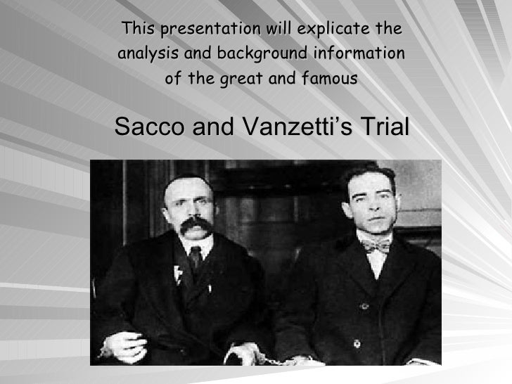 a history of the sacco vanzetti trial Analysis of the most important evidence presented in the 1921 murder trial of nicola sacco and bartolomeo vanzetti.
