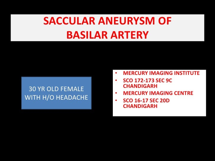 saccular aneurysm of basilar artery. Black Bedroom Furniture Sets. Home Design Ideas