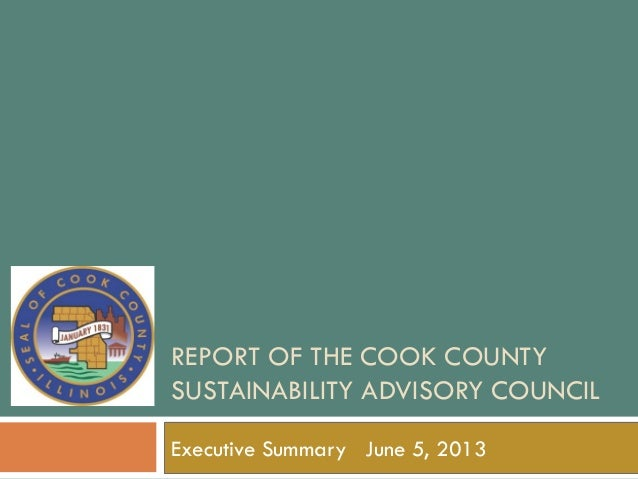 REPORT OF THE COOK COUNTYSUSTAINABILITY ADVISORY COUNCILExecutive Summary June 5, 2013