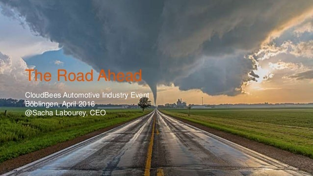 ©2016 CloudBees, Inc. All Rights Reserved 1©2016 CloudBees, Inc. All Rights Reserved The Road Ahead CloudBees Automotive I...