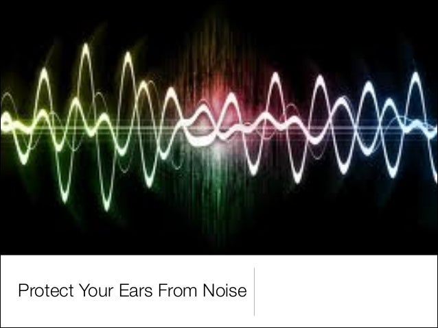 Protect Your Ears From Noise