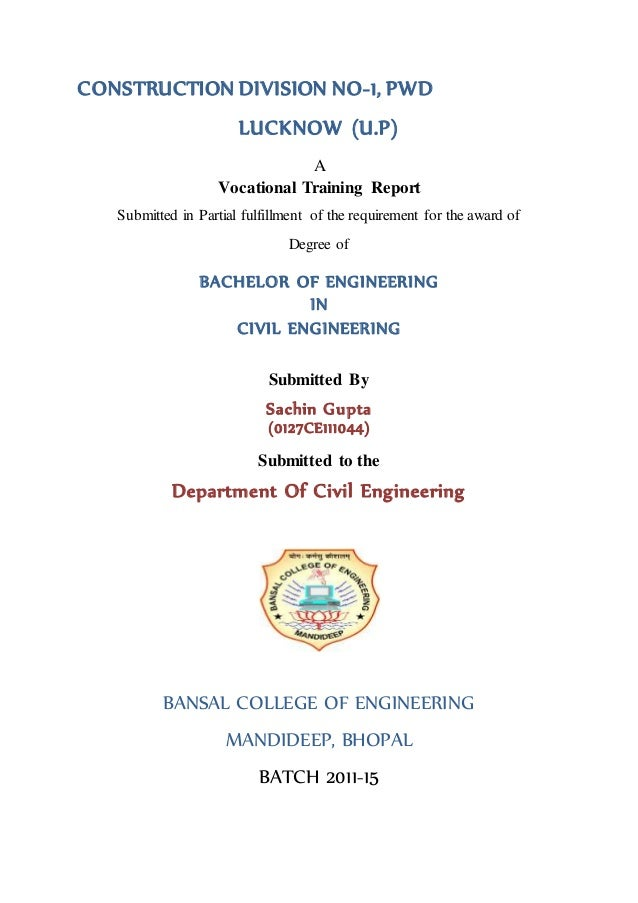 CONSTRUCTION DIVISION NO-1, PWD  LUCKNOW (U.P)  A  Vocational Training Report  Submitted in Partial fulfillment of the req...