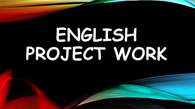 ENGLISH PROJECT WORK