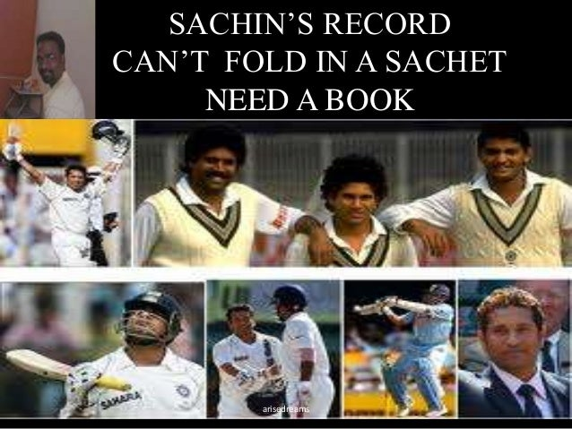 SACHIN'S RECORD CAN'T FOLD IN A SACHET NEED A BOOK arisedreams