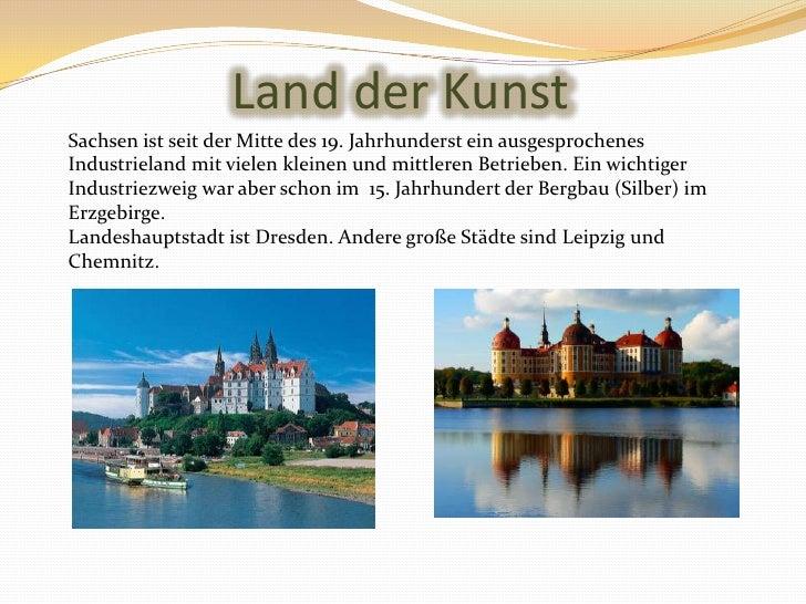 LandderKunst<br />SachsenistseitderMittedes 19. JahrhundersteinausgesprochenesIndustrielandmitvielenkleinen und mittlerenB...