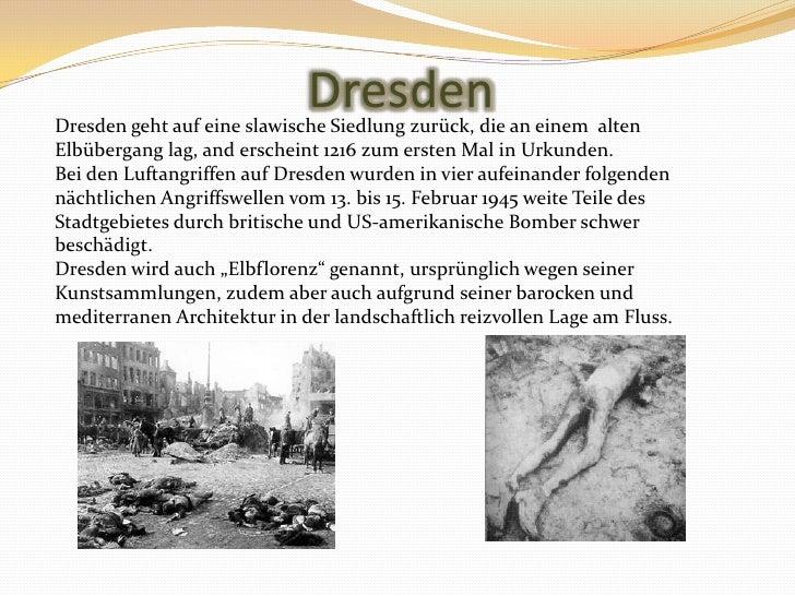 Dresden<br />DresdengehtaufeineslawischeSiedlungzurück, dieaneinemaltenElbüberganglag, and erscheint 1216 zumersten Mal in...