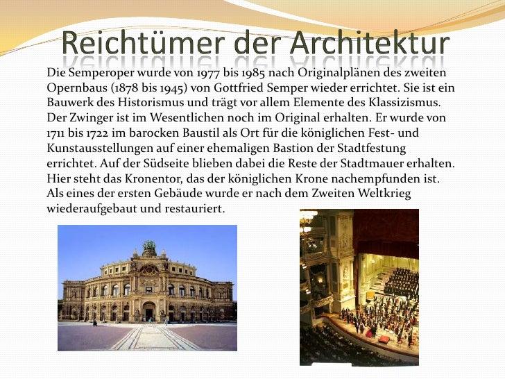 ReichtümerderArchitektur<br />Die Semperoper wurde von 1977 bis 1985 nach Originalplänen des zweiten Opernbaus (1878 bis 1...