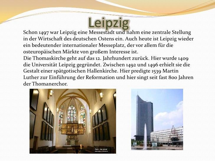 Leipzig<br />Schon 1497 war Leipzig eineMessestadt und nahmeinezentraleStellung in derWirtschaftdesdeutschenOstensein. Auc...