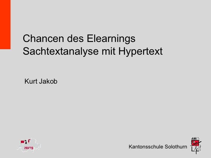 Chancen des Elearnings Sachtextanalyse mit Hypertext Kantonsschule Solothurn Kurt Jakob