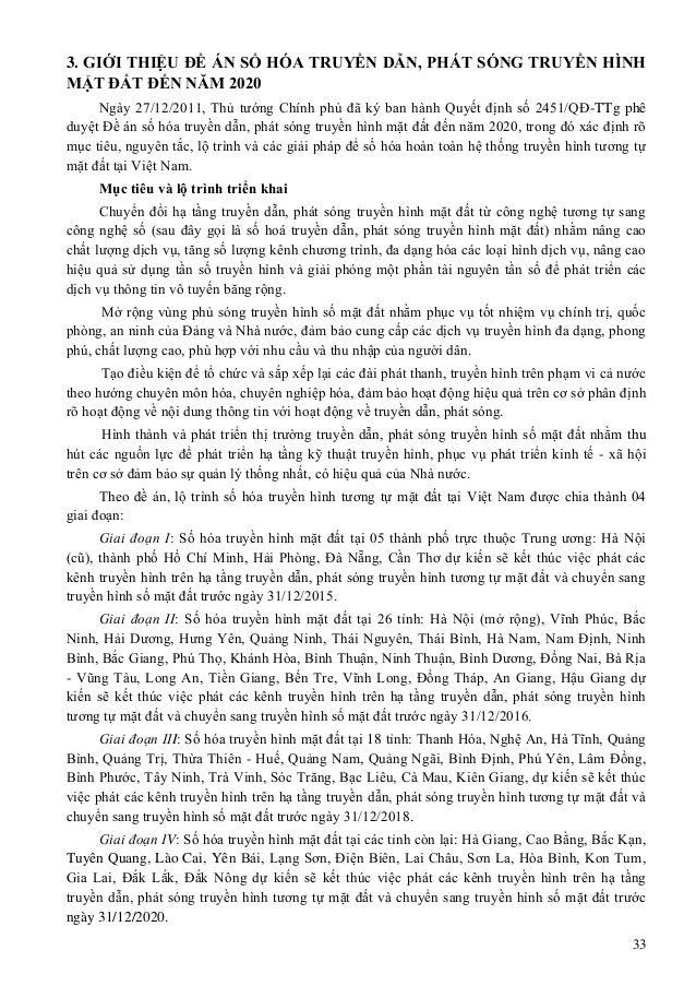 33 3. GIỚI THIỆU ĐỀ ÁN SỐ HÓA TRUYỀN DẪN, PHÁT SÓNG TRUYỀN HÌNH MẶT ĐẤT ĐẾN NĂM 2020 Ngày 27/12/2011, Thủ tướng Chính phủ ...