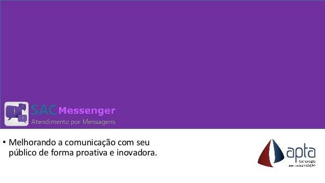 AptaPOST  •Melhorando a comunicação com seu público de forma proativa e inovadora.