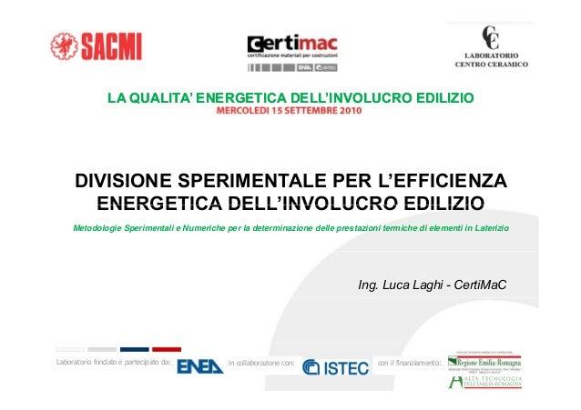 LA QUALITA' ENERGETICA DELL'INVOLUCRO EDILIZIOLA QUALITA' ENERGETICA DELL'INVOLUCRO EDILIZIO DIVISIONE SPERIMENTALE PER L'...