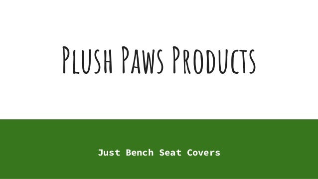Plush Paws Products Just Bench Seat Covers