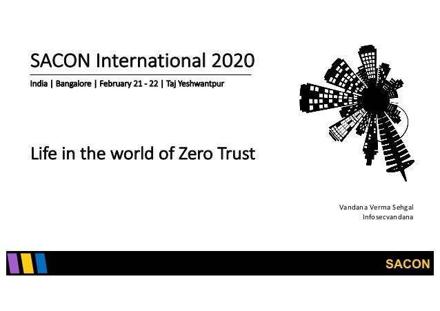 SACON SACON International 2020 India | Bangalore | February 21 - 22 | Taj Yeshwantpur Life in the world of Zero Trust Vand...