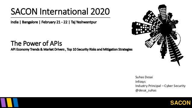 SACON SACON International 2020 India | Bangalore | February 21 - 22 | Taj Yeshwantpur The Power of APIs API Economy Trends...