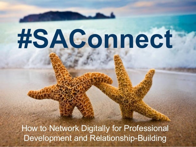 #SAConnect How to Network Digitally for Professional Development and Relationship-Building