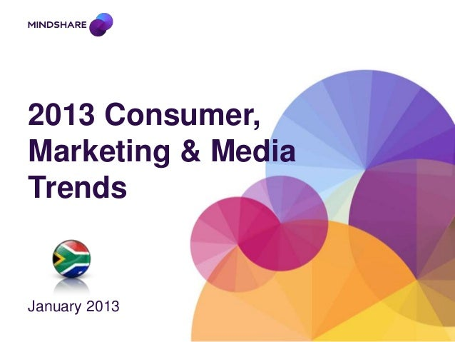 2013 Consumer,Marketing & MediaTrendsJanuary 2013