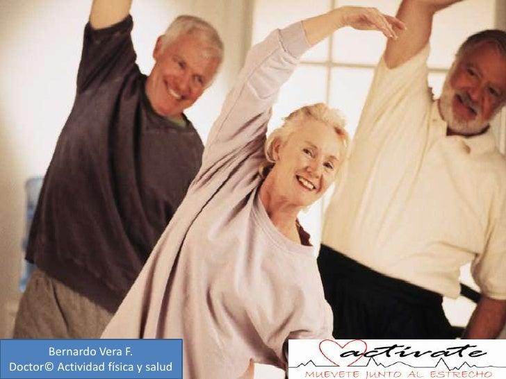 Bernardo Vera F.<br />Doctor© Actividad física y salud<br />
