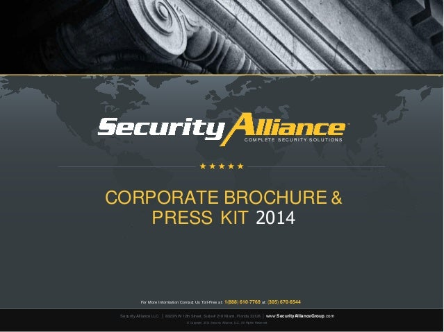 ™™  C O M P L E T E S E C U R I T Y S O L U T I O N S  CORPORATE BROCHURE &  PRESS KIT 2014  For More Information Contact ...