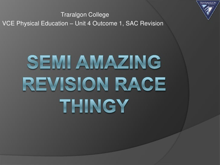 Traralgon CollegeVCE Physical Education – Unit 4 Outcome 1, SAC Revision