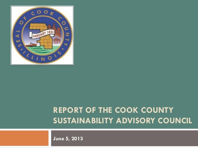 REPORT OF THE COOK COUNTYSUSTAINABILITY ADVISORY COUNCILJune 5, 2013