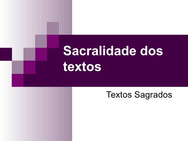Sacralidade dos textos Textos Sagrados