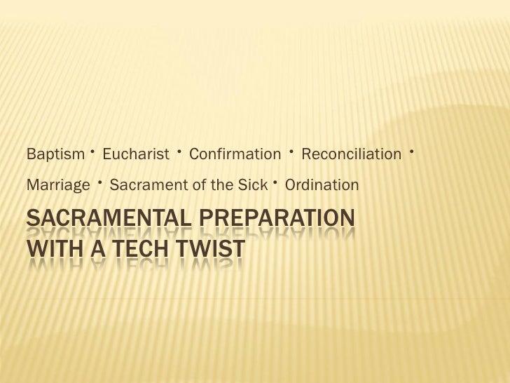 Baptism · Eucharist                   · Confirmation · Reconciliation · Marriage · Sacrament of the Sick · Ordination  SAC...