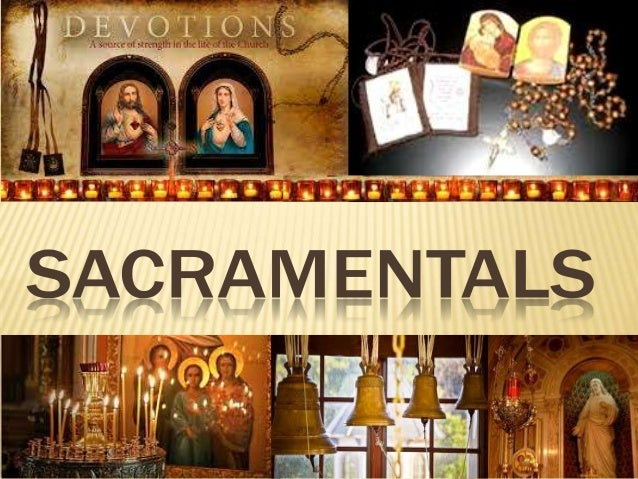 SACRAMENTS VS. SACRAMENTALS SACRAMENTS  We have talked about  SACRAMENTS: These are some of the 7 Sacraments:      Ba...