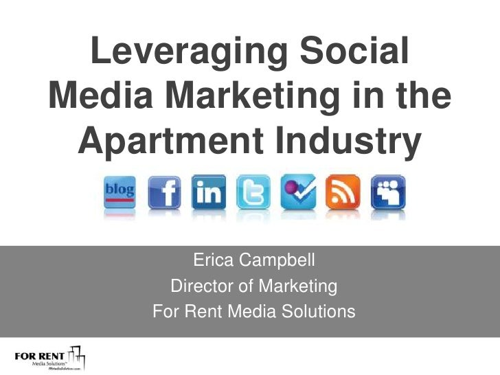 Leveraging Social Media Marketing in the Apartment Industry<br />Erica Campbell<br />Director of Marketing  <br />For Rent...